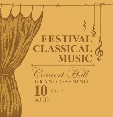 Vector poster for a festival of classical music in vintage style with hand-drawn gold stage curtain and treble clef. Grand opening