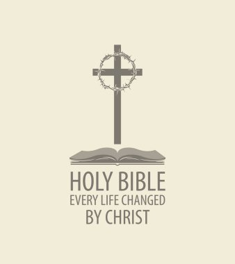 Vector religious banner with cross, crown of thorns and open bible, with words Holy bible, Every life changed by Christ.