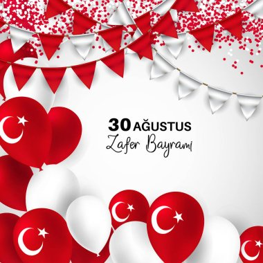 30 August. Turkey victory day Zafer Bayrami greeting card. Turkish flags with confetti, ballons isolated on white background. Patriotic Symbolic background Vector illustration