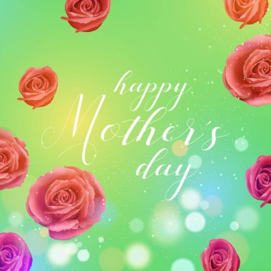 Happy Mother's Day - Lovely Greeting Card with roses in the background.