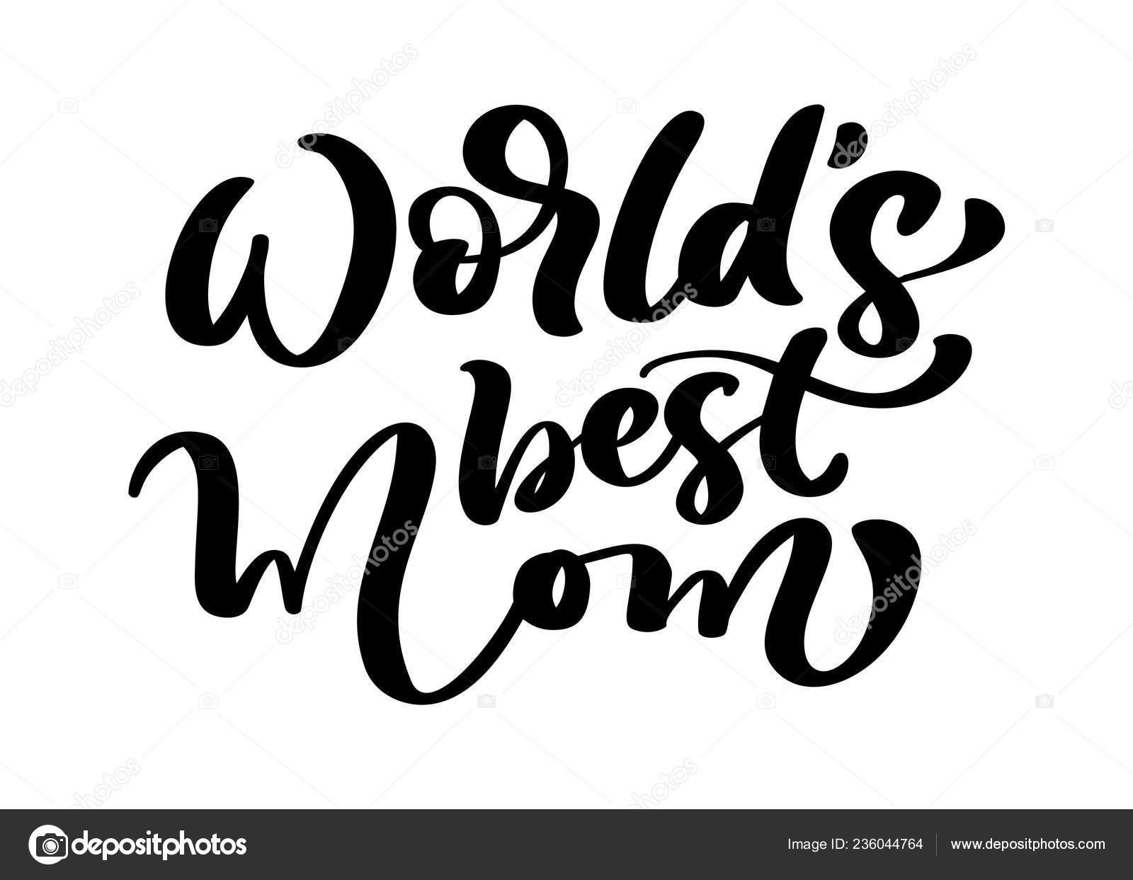 Vector hand drawn calligraphy lettering text world s best mom elegant modern handwritten quote