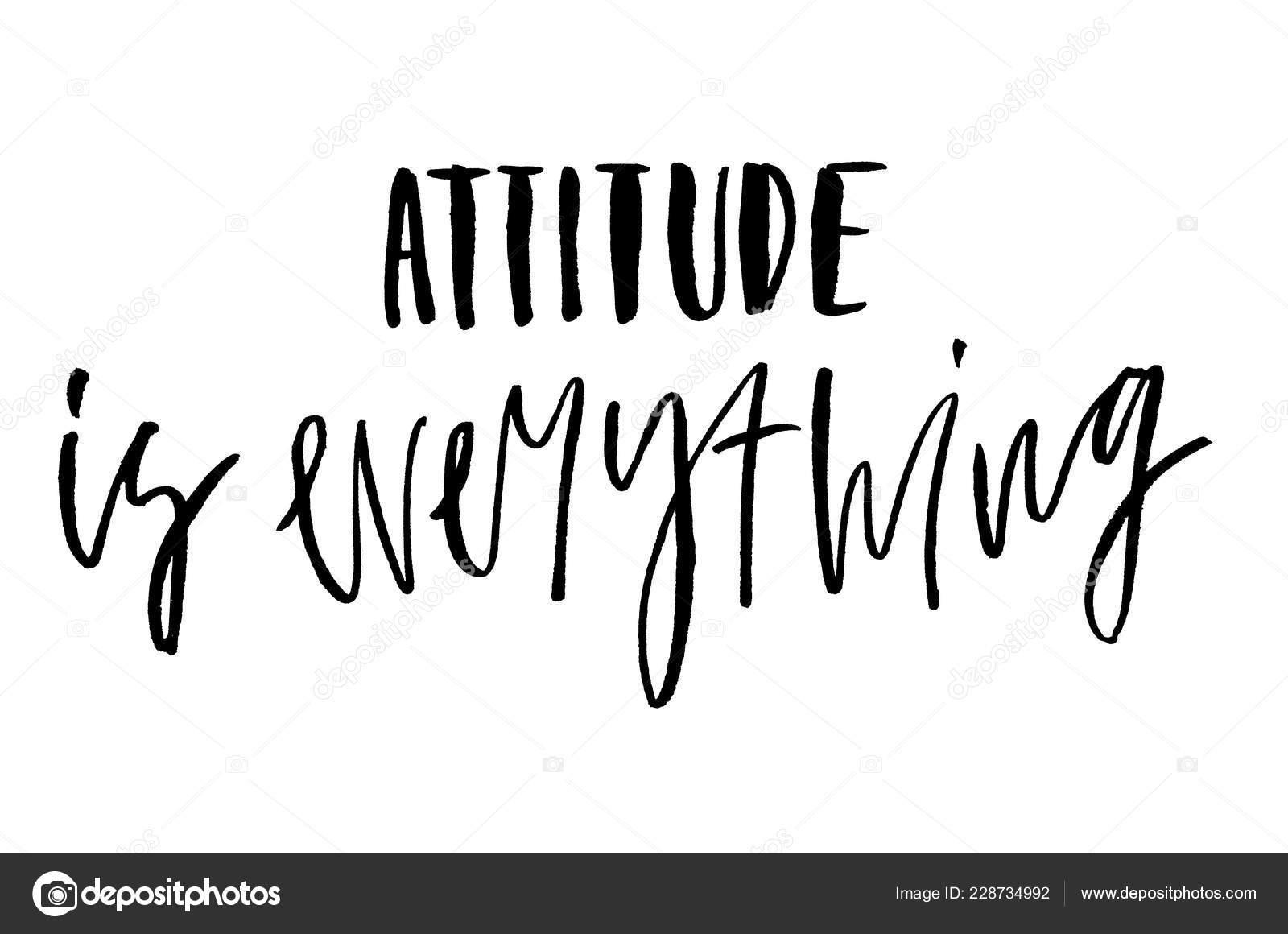 Attitude Everything Handwritten Text Modern Calligraphy