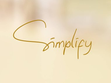 Simplify, Motivational Business Words Quotes Concept
