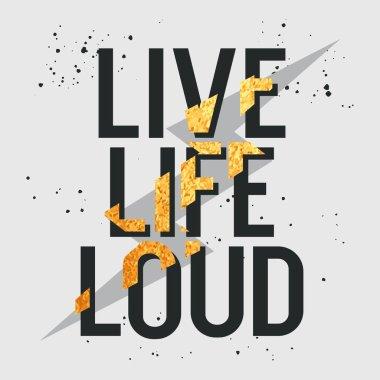 Live life loud slogan. T-shirt print design, graphic tee. Vector illustration with lightning and trendy slogan