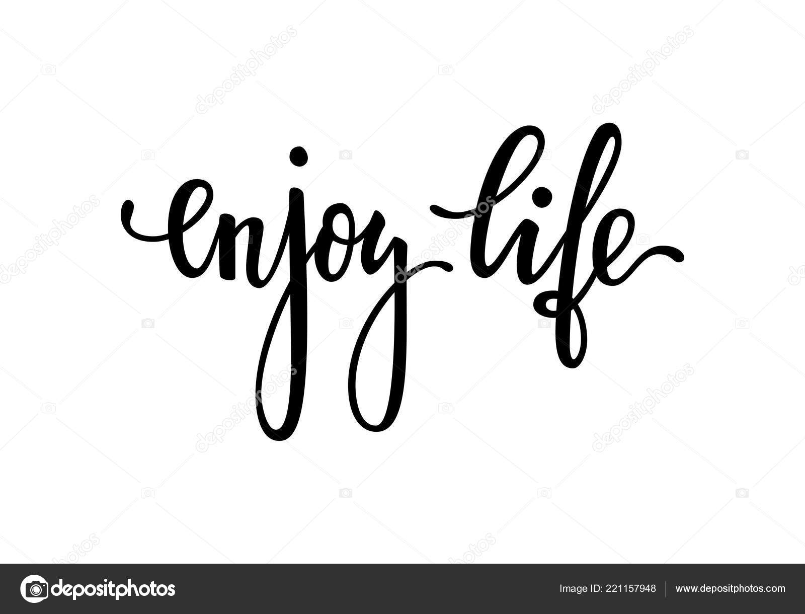 Enjoy Life Inspirational Motivational Quotes Hand Brush Lettering