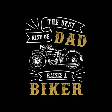 father s Day Saying and Quotes. The best kind of dad biker