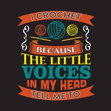 Crochet Quote and saying good for print design.