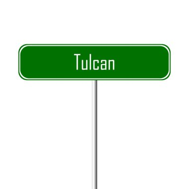 Tulcan Town sign - place-name sign
