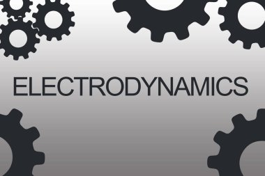 ELECTRODYNAMICS - scientific concept