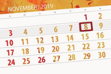 Calendar planner for the month november 2019, deadline day, 8, f