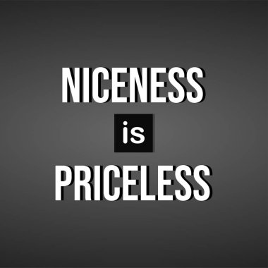 Niceness is Priceless. Life quote with modern background vector illustration