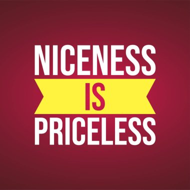 Niceness is Priceless. Life quote with modern background