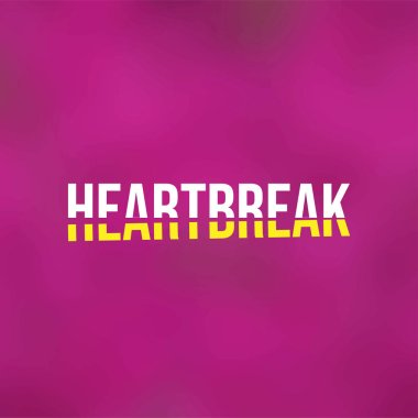heartbreaks. Love quote with modern background vector