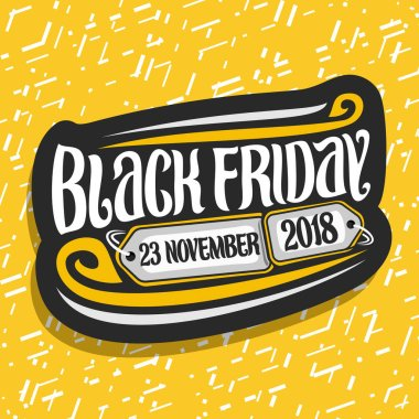 Vector logo for Black Friday, dark decorative label with original brush typeface for words black friday, 23 november, 2018, simple minimalistic concept for season sale on yellow abstract background.
