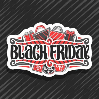 Vector logo for Black Friday, cut paper sign with shopping bags and gift boxes, original brush typeface for words black friday, simple minimalistic concept for season sale on grey abstract background.