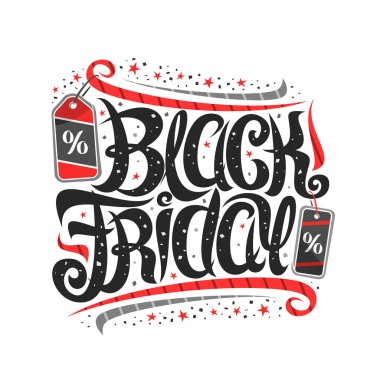 Vector lettering for Black Friday, voucher with curly calligraphic font with flourishes, decorative pricetag, design signboard with swirly brush calligraphy for words black friday on white background.