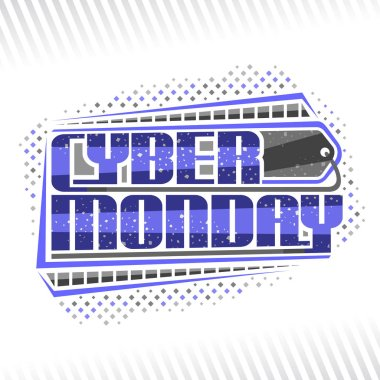 Vector logo for Cyber Monday, futuristic signage with original typography for words cyber monday and decorative pricetag, abstract modern poster for season sale for hi tech market on white background.