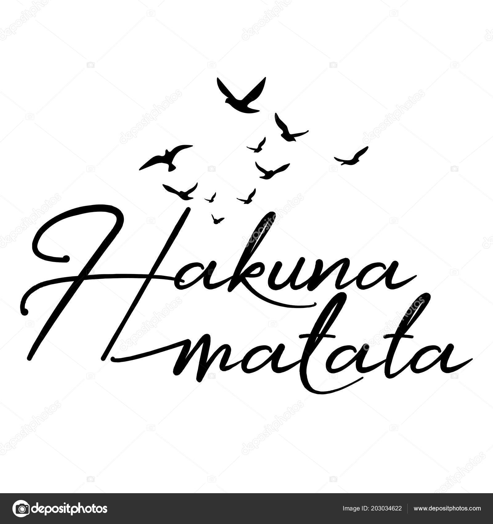 Hakuna Matata Word Flying Birds Hand Drawn Lettering Quote Vector