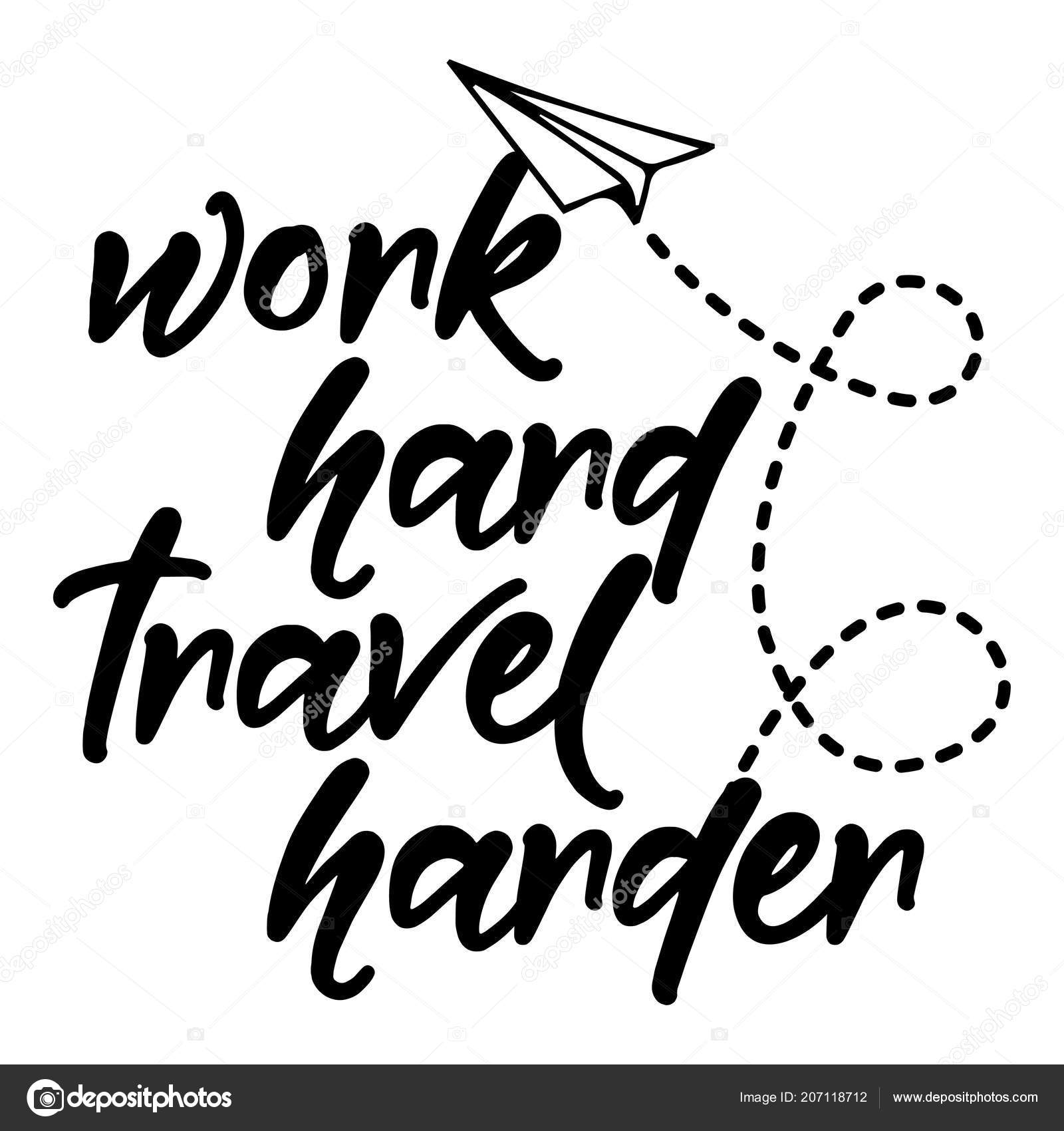 Work Hard Travel Harder Motivational Quotes Hand Painted Brush