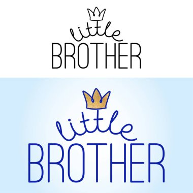 little brother - Handmade calligraphy vector quote set (black and color) with crown. Good for clothes, gift or scrap booking, posters, textiles.
