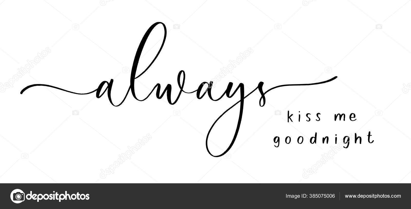 Áˆ Kiss Me Goodnight Stock Images Royalty Free Always Kiss Me Goodnight Pics Download On Depositphotos
