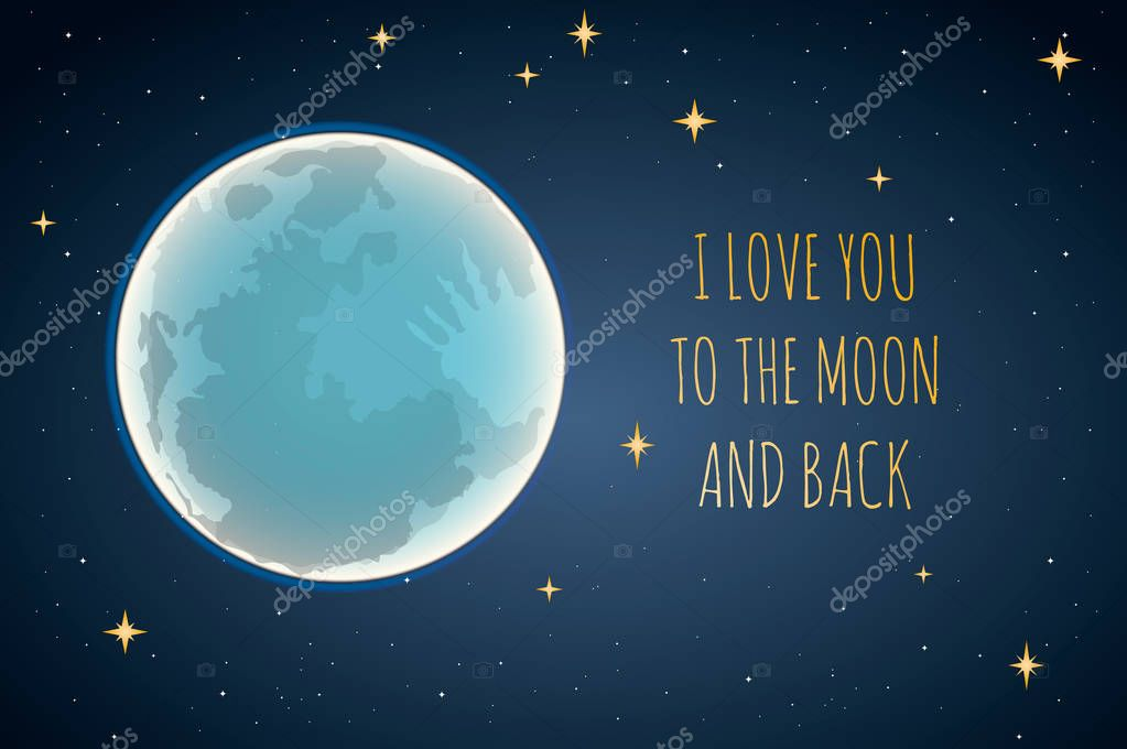 I love you to the moon and back, vector illustration.