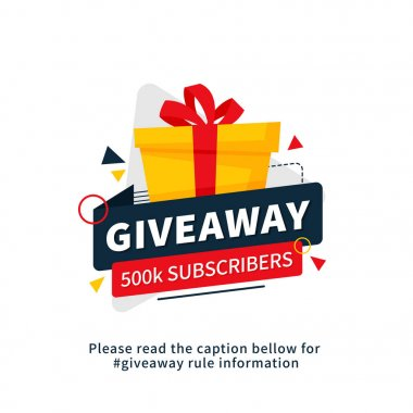 Giveaway 500k subscribers poster template design for social media post or website banner. Gift box vector illustration with modern typography text style.