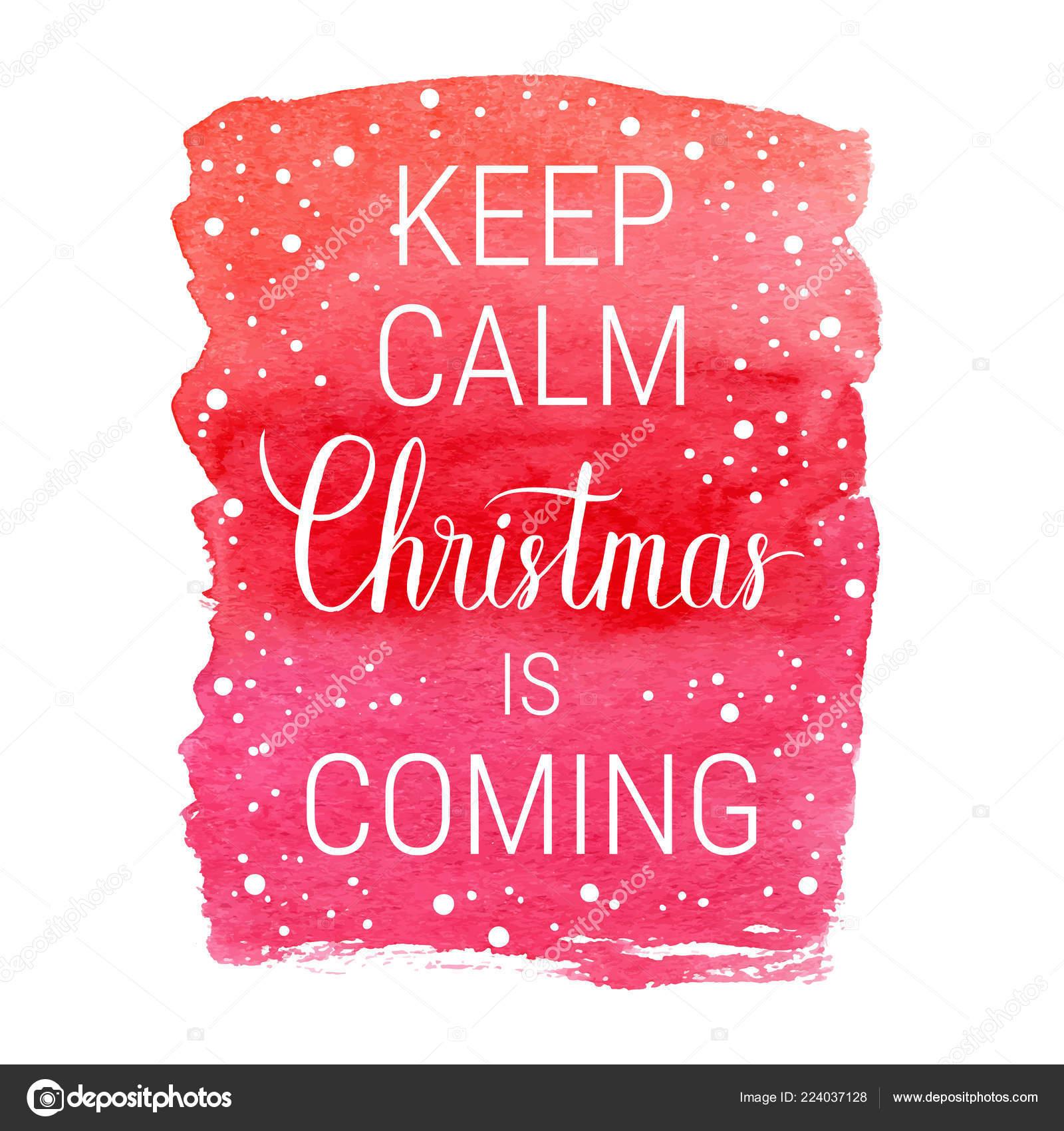 Keep Calm Christmas.Keep Calm Christmas Is Coming Keep Calm Christmas Coming