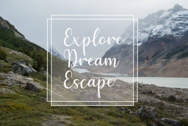 Wild landscape in patagonia with an overlapped text quote explore dream escape, vlog blogger theme for travel, travel inspirational background poster stock vector