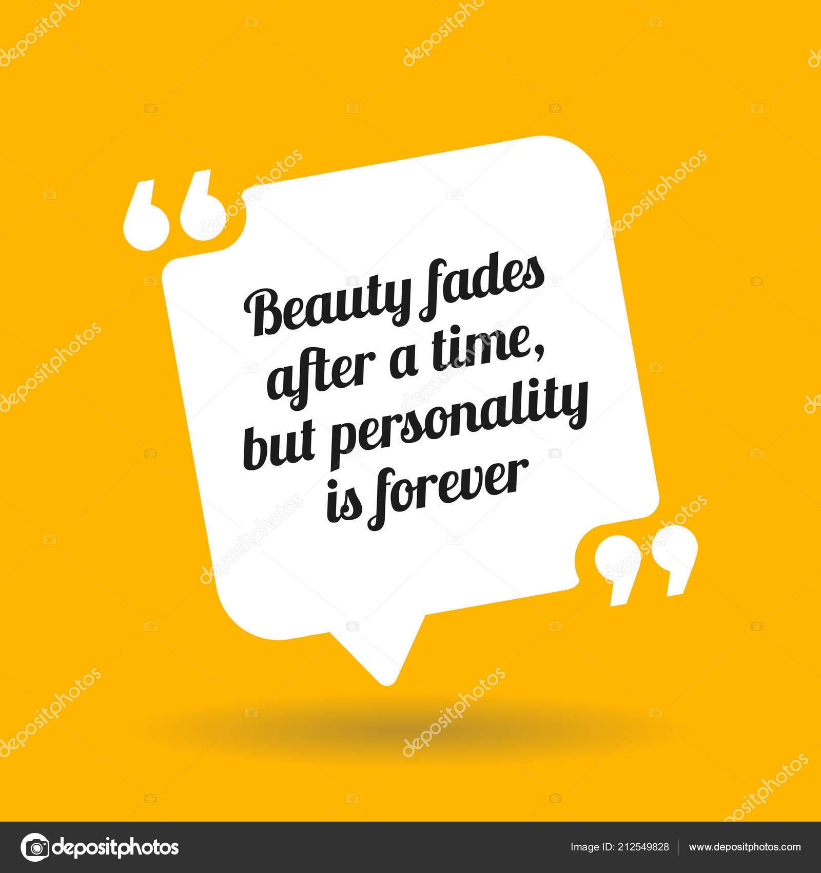 Citaten Over Persoonlijkheid : Inspirerende motiverende citaat schoonheid vervaagt een tijd maar