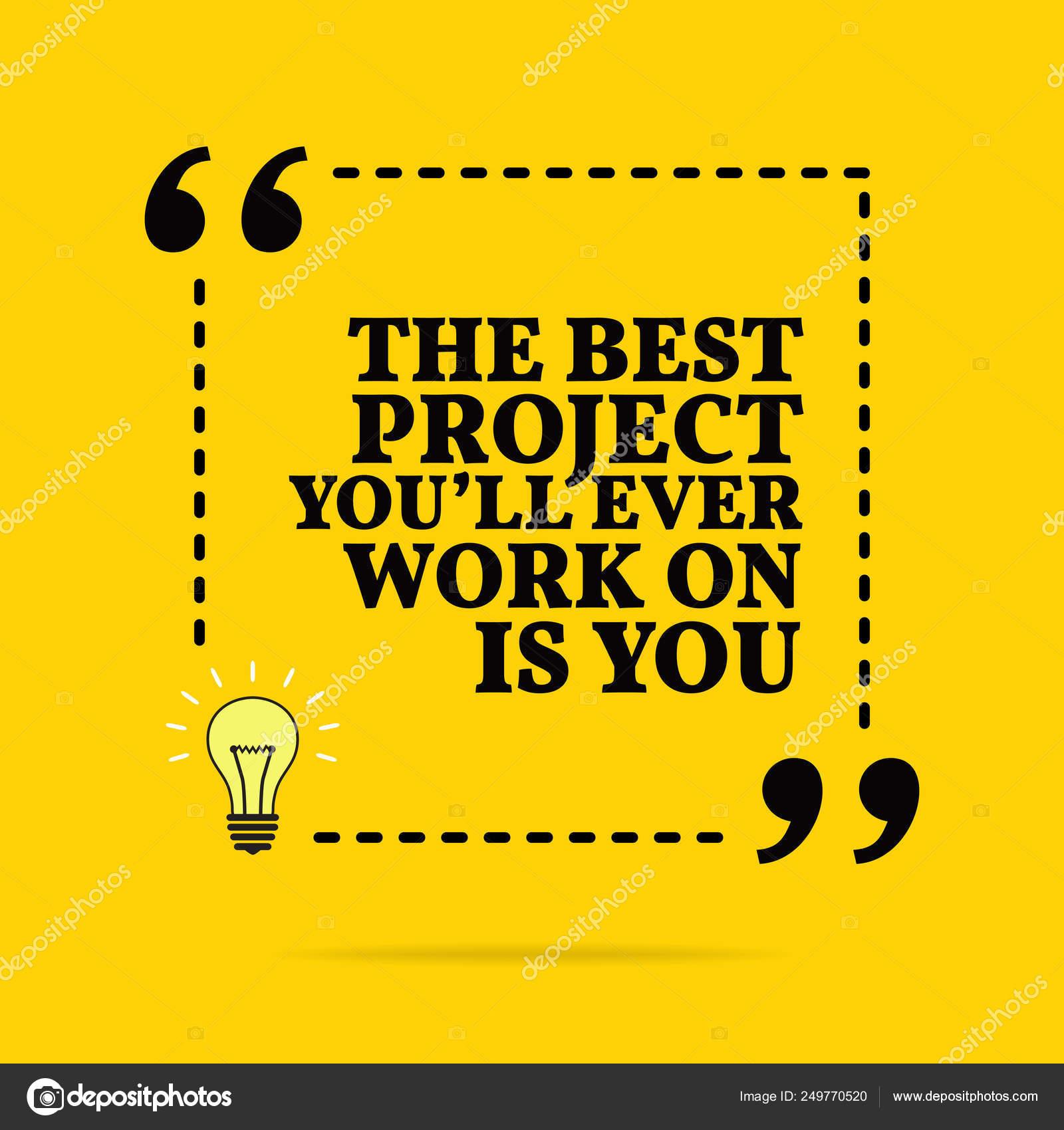 Inspiradora Citação Motivacional O Melhor Projeto Que Você