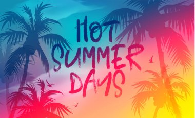 Hot Summer Days banner. New trendy realistic sky texture. Season vocation, weekend, holiday logo. Summer Time Wallpaper. Happy shiny Day. Vector Lettering. Fashionable styling. Traveling.