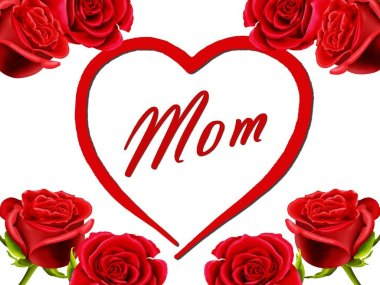 Birthday or Mother's Day card to Mom with a heart and roses