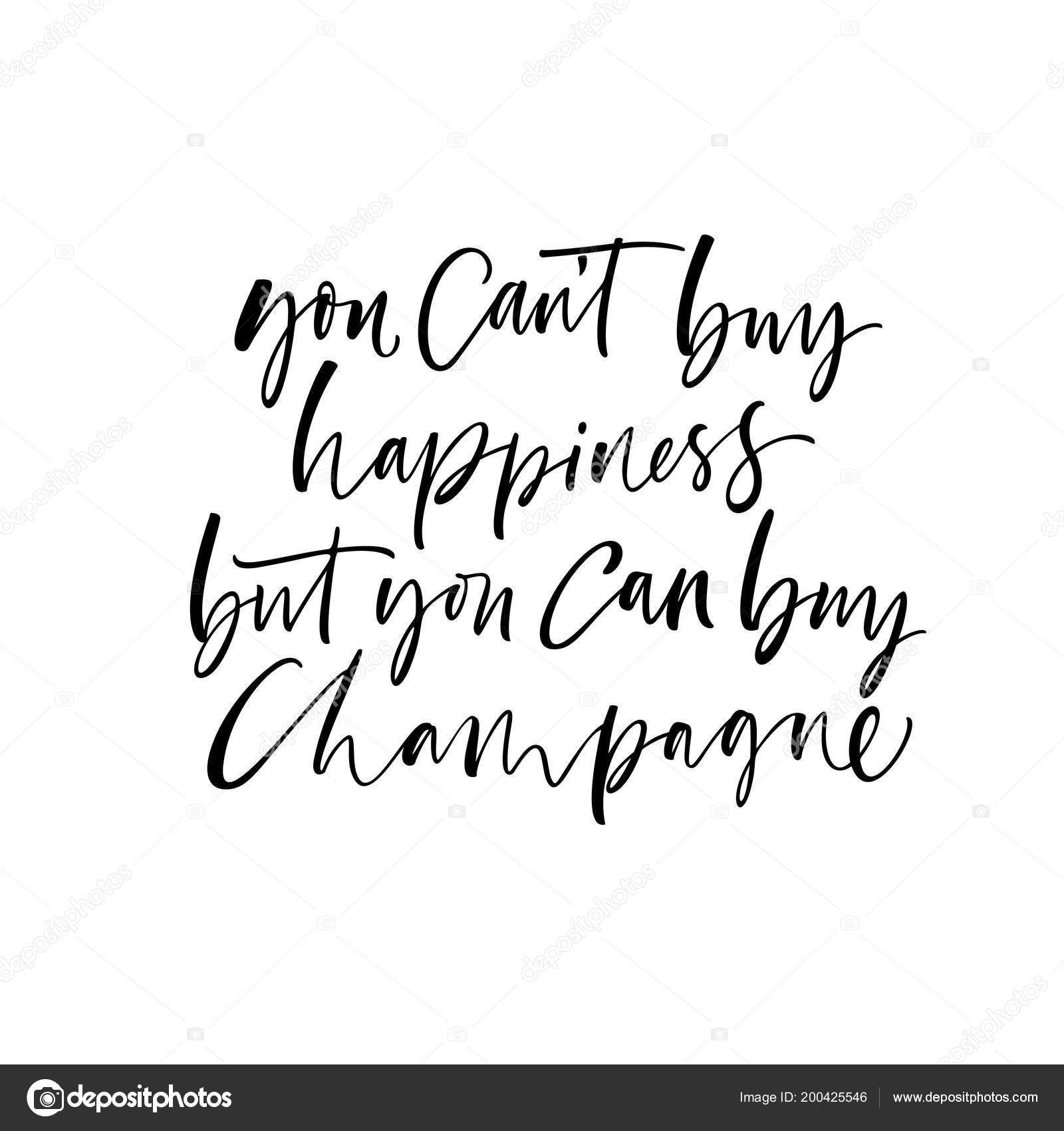 You Can Buy Happiness You Can Buy Champagne Phrase Ink