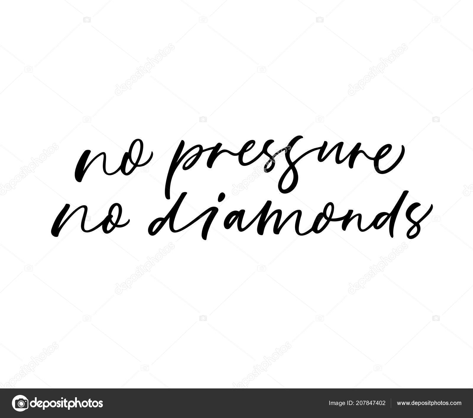 Pressure Diamonds Phrase Motivational Quote Ink Illustration