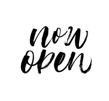 Now open phrase. Hand drawn brush style modern calligraphy. Vector illustration of handwritten lettering. Isolated on white background. Opening template, banner, poster.