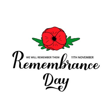 Remembrance Day calligraphy hand lettering with Red poppy flower isolated on white. Holiday on November 11. Vector template for greeting card, typography poster, banner, flyer, sticker, etc.