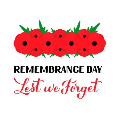 Remembrance Day Lest we forget calligraphy hand lettering with Red poppy flower isolated on white. Holiday on November 11. Vector template for greeting card, typography poster, banner, flyer, sticker.