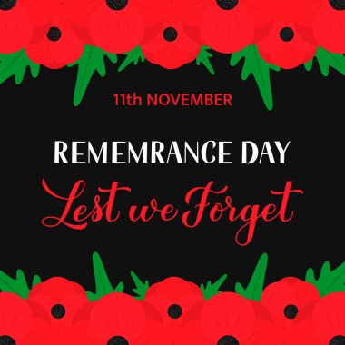 Remembrance Day Lest we forget calligraphy hand lettering with Red poppy flowers. Holiday on November 11. Vector template for greeting card, typography poster, banner, flyer, etc.