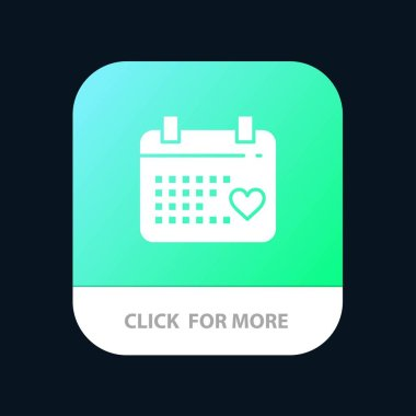 Calendar, Day, Love, Wedding Mobile App Button. Android and IOS