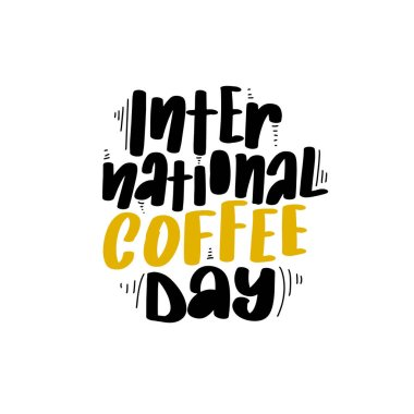 Lettering with international coffee day. Vector cartoon design
