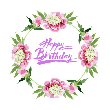 Beautiful pink peony flowers with green leaves isolated on white background. Watercolour drawing aquarelle. Frame border ornament. Happy birthday handwriting calligraphy stock vector