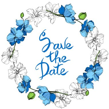 Blue and white orchid flowers. Engraved ink art. Frame floral wreath on white background. Save the date handwriting monogram calligraphy.