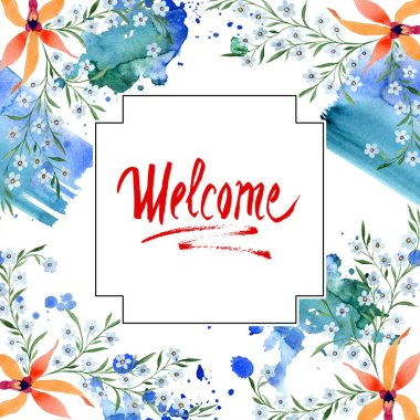 welcome card with blue and orange flowers. Watercolour drawing of background with orchids and forget me nots.