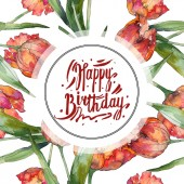 Yellow and red tulips watercolor background illustration set. Frame border ornament with happy birthday lettering.