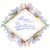 chamomiles and daisies with green leaves watercolor illustration set, frame border ornament with happy birthday lettering