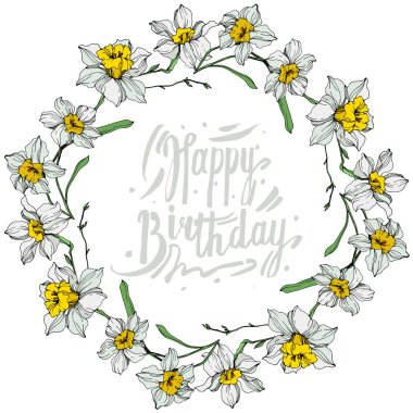 Vector White narcissus flowers. Engraved ink art on white background. Frame border ornament with happy birthday lettering. clip art vector