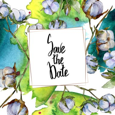 Cotton botanical flowers. Watercolor background illustration set isolated on white. Frame border ornament with save the date lettering. stock vector