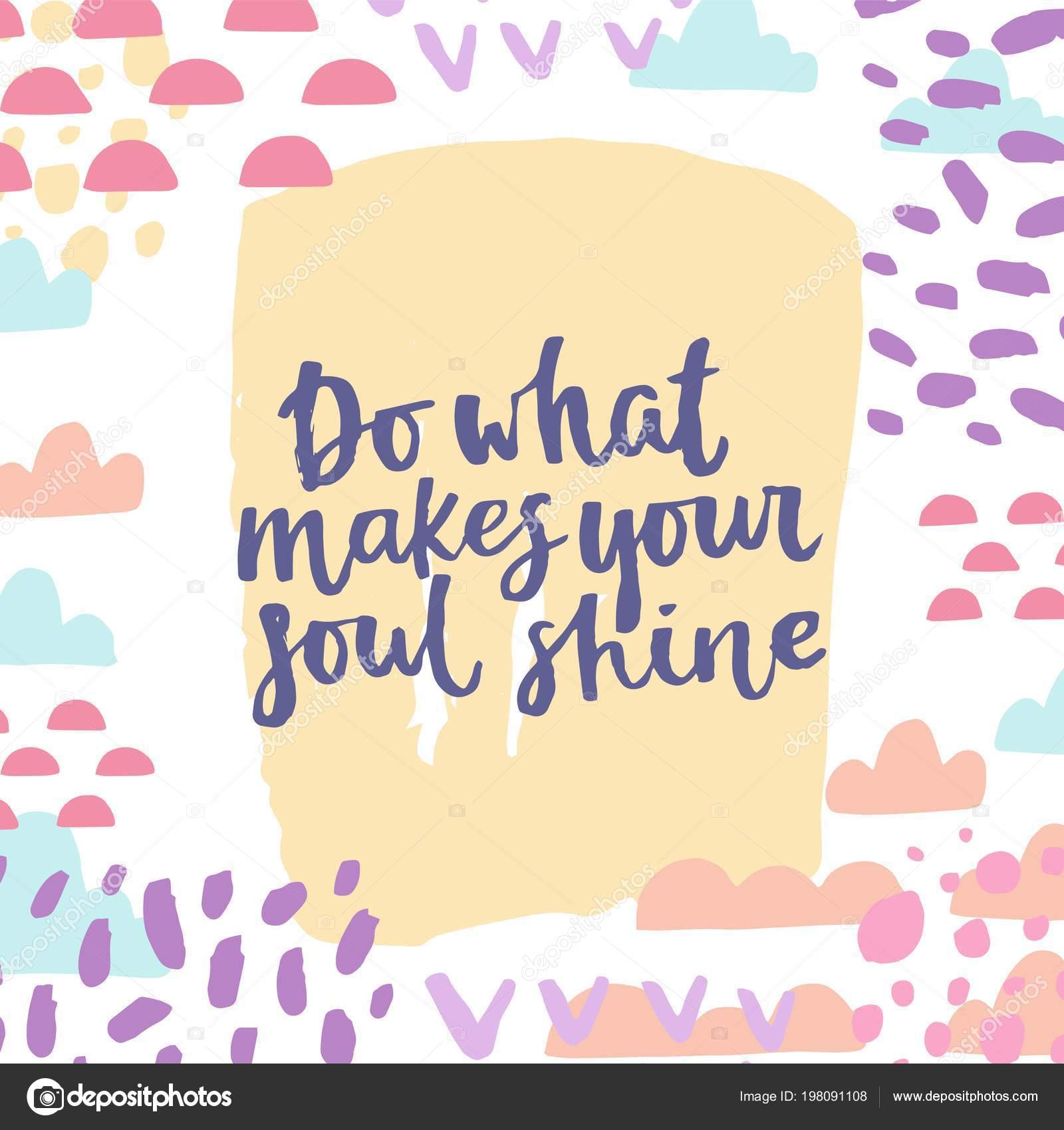 Tun Deine Seele Leuchten Macht Motivational Sagen Inspirierend Zitat ...