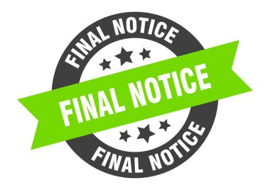 final notice sign. final notice black-green round ribbon sticker